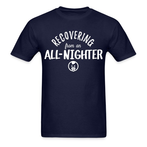 Recovering from an All Nighter - Baby  - Men's T-Shirt
