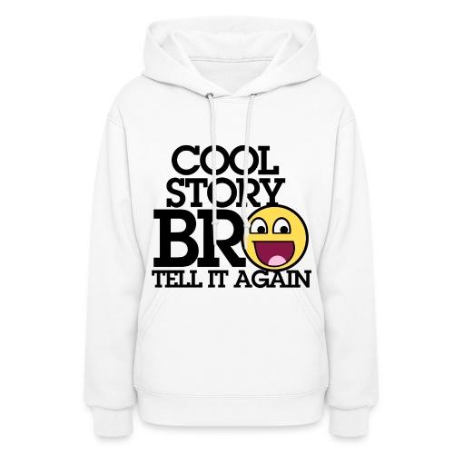 Cool Story Bro, tell it again! - Women's Hoodie
