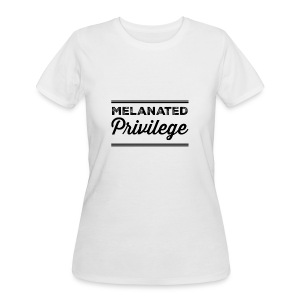 Melanated Privilege - Women's 50/50 T-Shirt