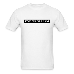 END TROLLISM - Men's T-Shirt