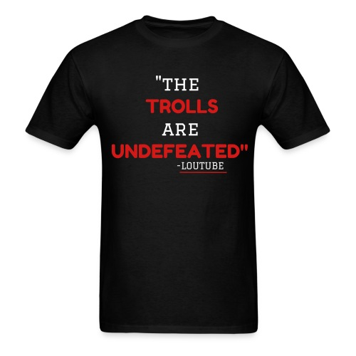 The Trolls are Undefeated - Men's T-Shirt