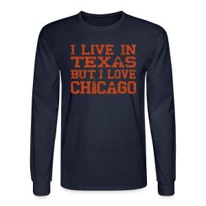Live In Texas Love Chicago - Men's Long Sleeve T-Shirt