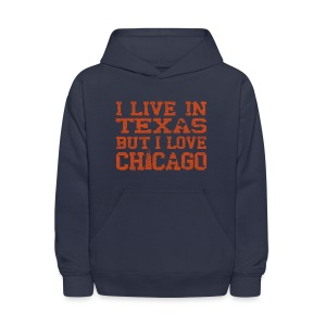 Live In Texas Love Chicago - Kids' Hoodie