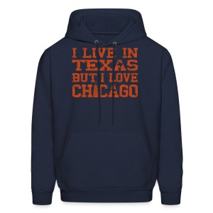 Live In Texas Love Chicago - Men's Hoodie