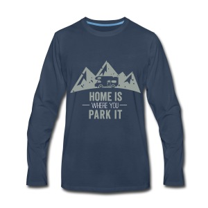 Home is Where You Park It - Men's Premium Long Sleeve T-Shirt