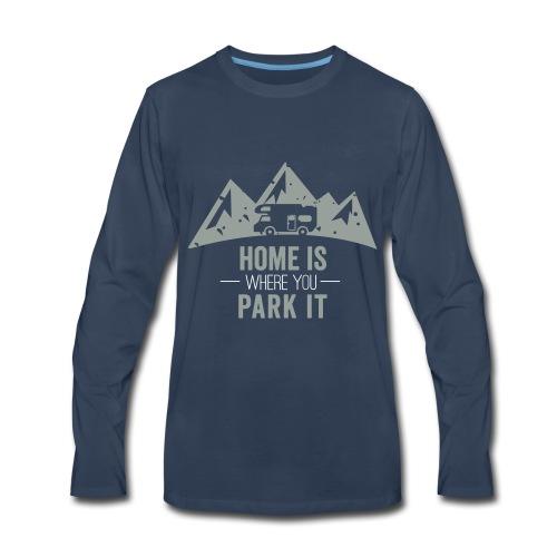 Home is Where You Park It - Men's Premium Long Sleeve T-Shirt