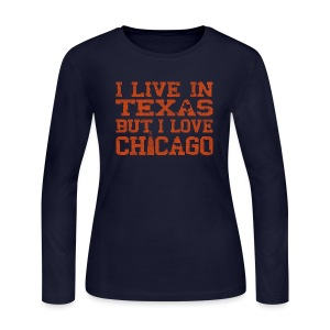 Live In Texas Love Chicago - Women's Long Sleeve Jersey T-Shirt