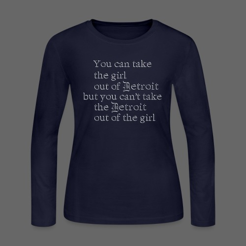 Take the girl out of Detroit... - Women's Long Sleeve Jersey T-Shirt