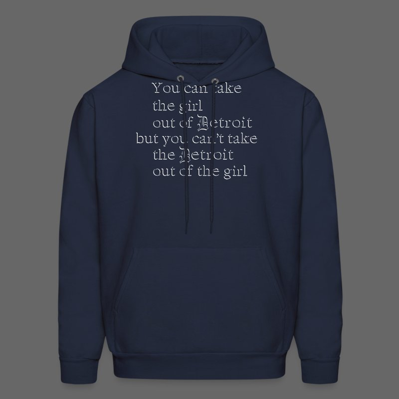 Take the girl out of Detroit... - Men's Hoodie