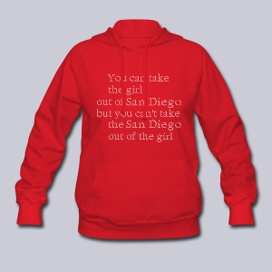 Take the girl out of San Diego - Women's Hoodie