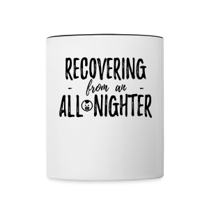 Recovering from an All Nighter - Mug - Contrast Coffee Mug