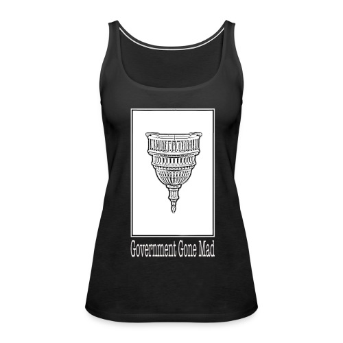 Government Gone Mad - Women's Premium Tank Top