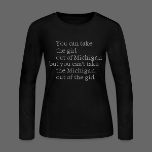 Take the girl out of Michigan - Women's Long Sleeve Jersey T-Shirt