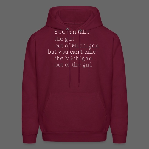 Take the girl out of Michigan - Men's Hoodie