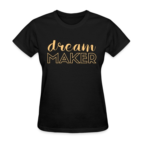 Dream Maker - Women's T-Shirt