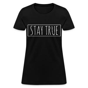 STAY TRUE to you - Women's T-Shirt