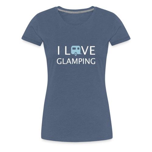 I Love Glamping - Women's Premium T-Shirt