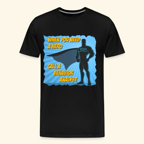 Call a Behavior Analyst - Men's Premium T-Shirt