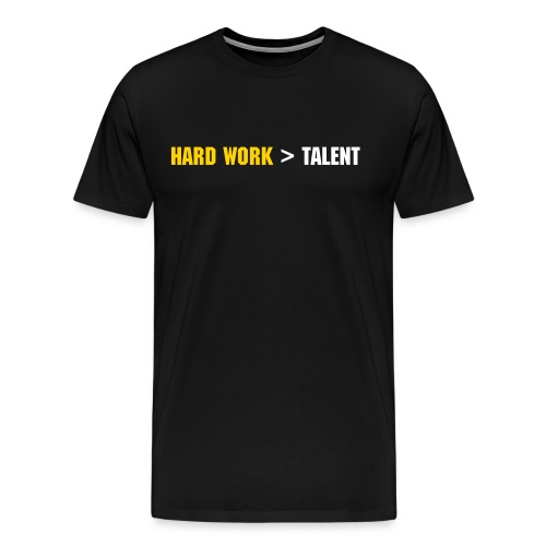 Hard Work Talent - Men's Premium T-Shirt