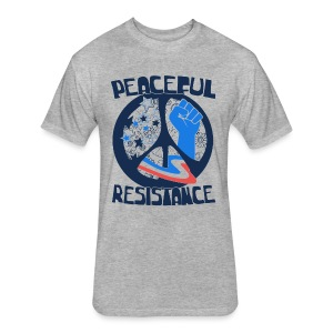 Peaceful Resistance shirt - Political Activist tee - Fitted Cotton/Poly T-Shirt by Next Level