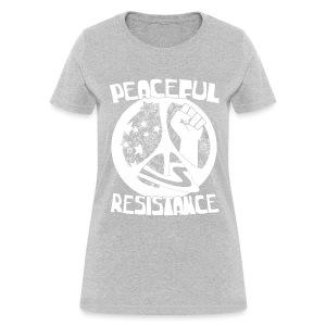 Peaceful Resistance shirt - Political Activist tee - Women's T-Shirt