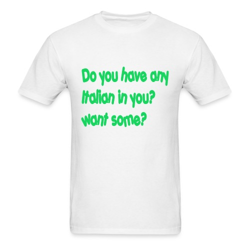 do you any italian in you? want some? - Men's T-Shirt