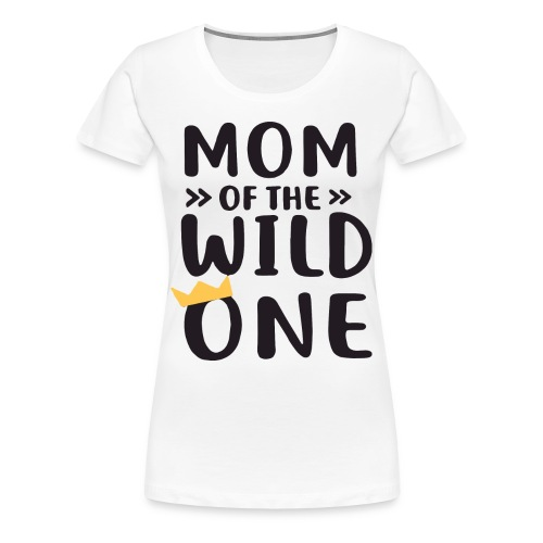 Wild One Basketball Mom T-Shirt - Women's Premium T-Shirt