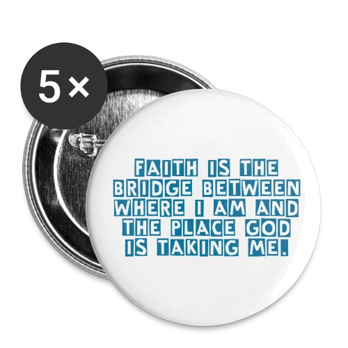 Faith is the bridge 5 pack small buttons - Small Buttons