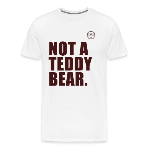 Not A Teddy Bear T-shirt - Men's Premium T-Shirt