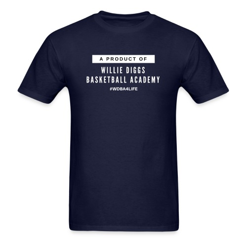 A Product of Willie Diggs Basketball Academy - Men's T-Shirt