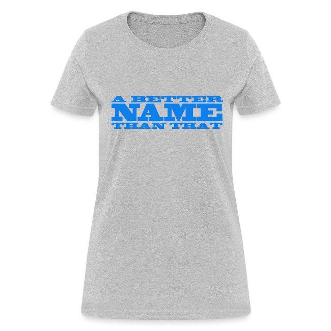 A Better Name Than That logo shirt