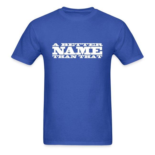 A Better Name Than That logo shirt inverted