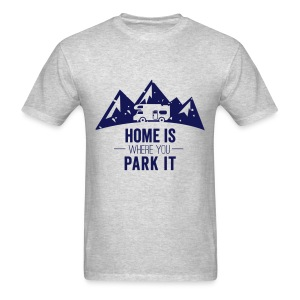 Home is Where You Park It Tee - Men's T-Shirt
