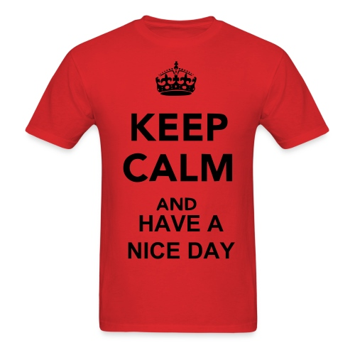 Have A Nice Day Mens T-shirt - Men's T-Shirt