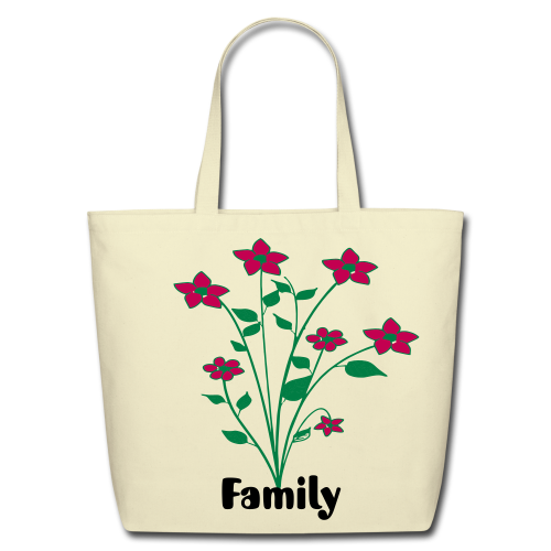 flowers and family - Eco-Friendly Cotton Tote