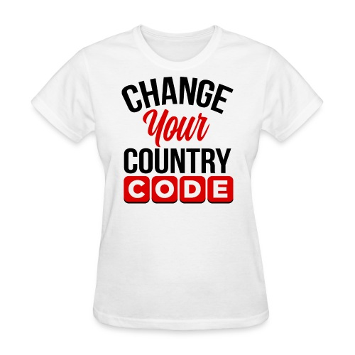Women's Change Your Country Code T-shirt - Women's T-Shirt