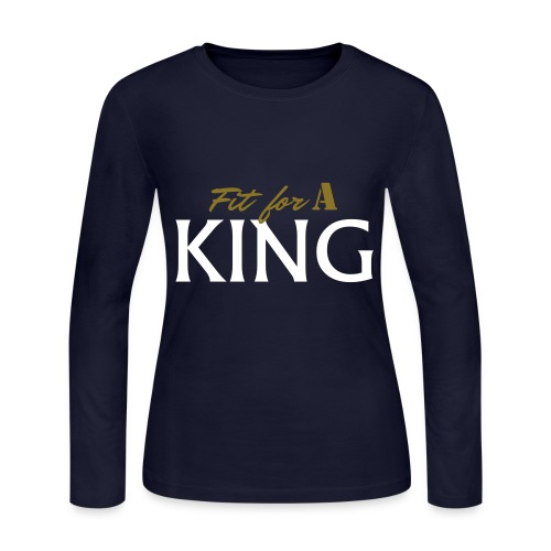Women Fit For a KING - Long Sleeve Jersey T-shirt - Women's Long Sleeve Jersey T-Shirt