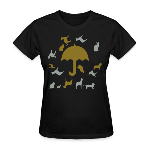 Its raining cats and dogs - Women's T-Shirt