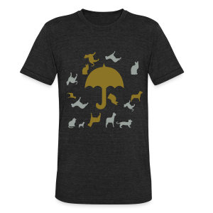 Its raining cats and dogs - Unisex Tri-Blend T-Shirt by American Apparel