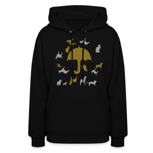 Its raining cats and dogs - Women's Hoodie