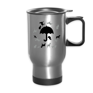 Its raining cats and dogs - Travel Mug