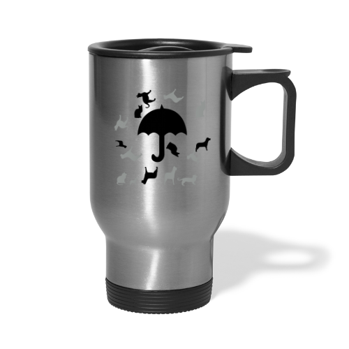 Its raining cats and dogs - Travel Mug