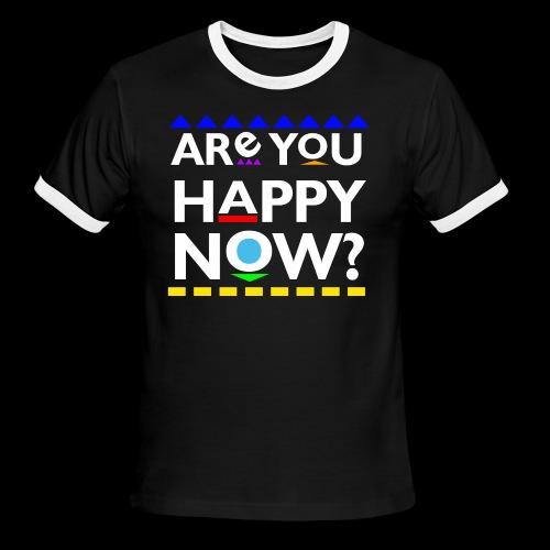 D*mn! Are you happy now? - Men's Ringer T-Shirt