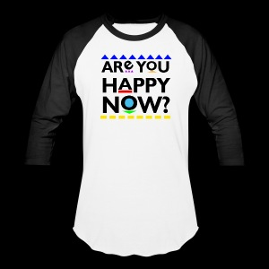 D*mn! Are you happy now? - Baseball T-Shirt