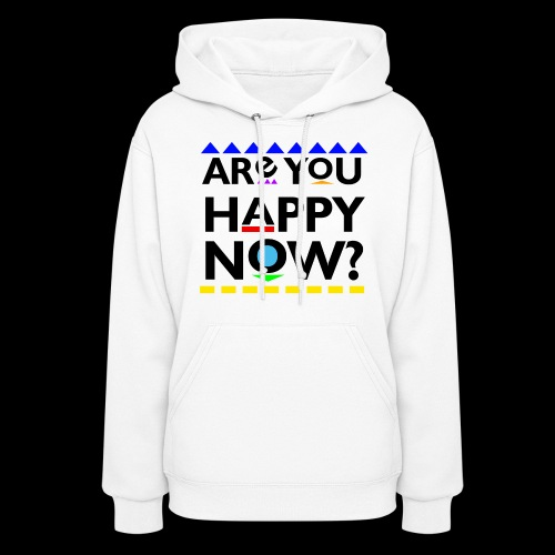 D*mn! Are you happy now? - Women's Hoodie
