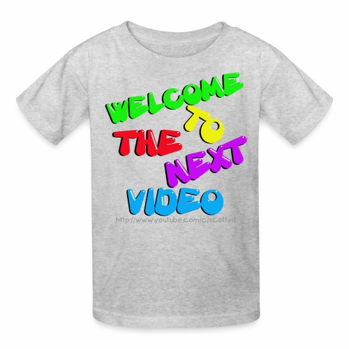 KIDS - Welcome to the next video! - Kids' T-Shirt