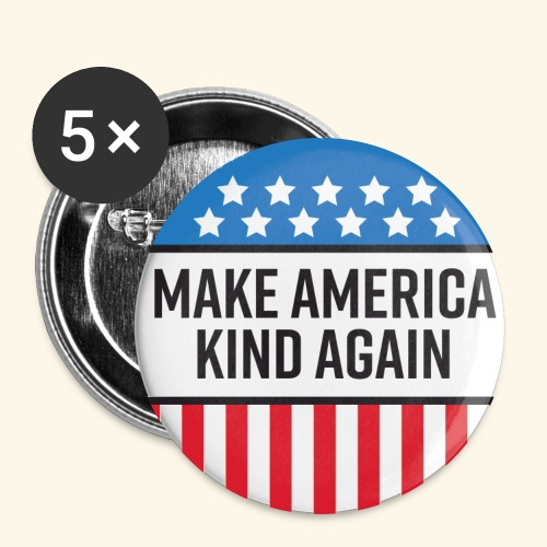 Make America Kind Again Pin (5 Pack) - Large Buttons