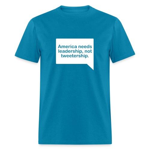 Leadership Not Tweetership - Men's T-Shirt