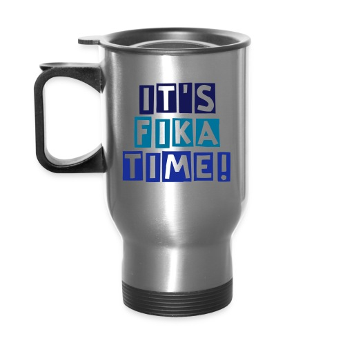 It's Fika Time! thermal cup - Travel Mug