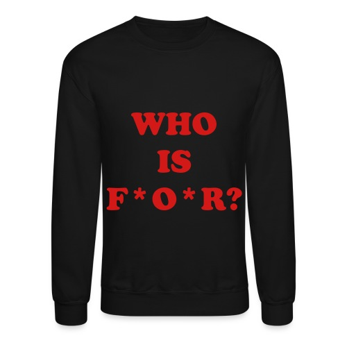 WHO IS FOR BLK/RED - Crewneck Sweatshirt
